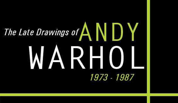 Exhibition Poster: The Late Drawings of Andy Warhol 1973 - 1987